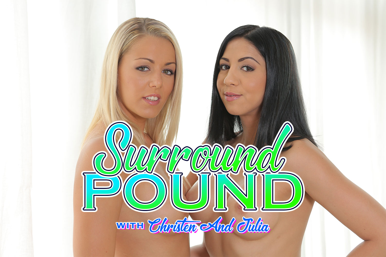 Surround Pound with Christen and Julia VR Porn Video